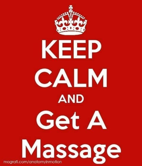 Keep calm and get a massage