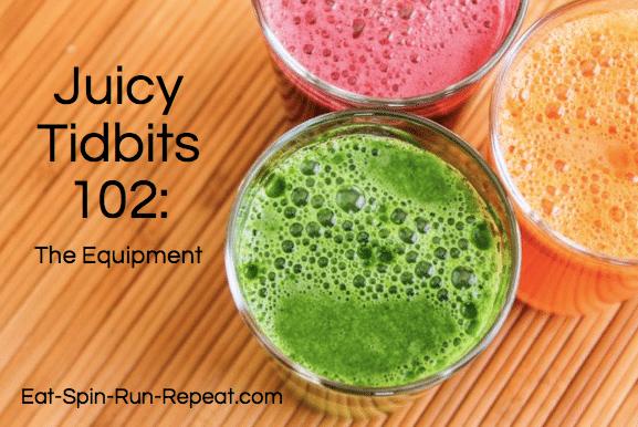 Juicy Tidbits 102 - Equipment
