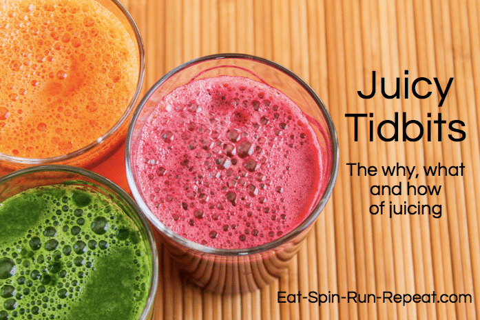 Juicy Tidbits - Eat Spin Run Repeat