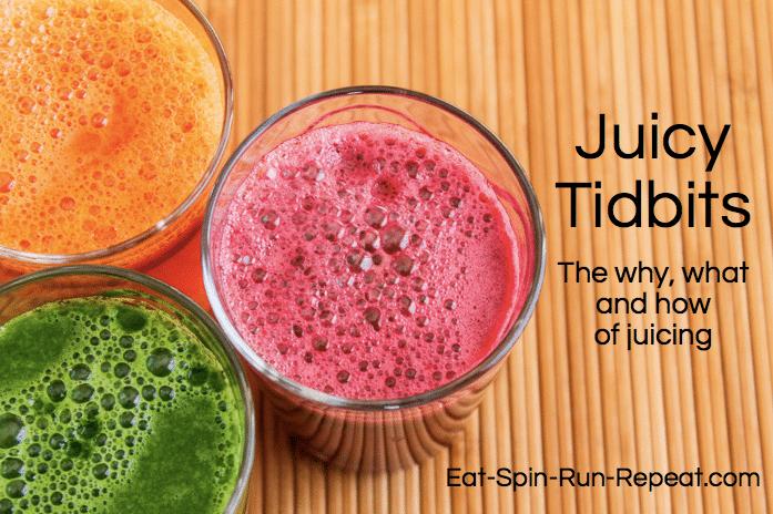 Juicy Tidbits - Eat Spin Run Repeat