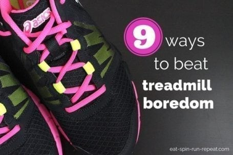 9 ways to beat treadmill boredom - Eat Spin Run Repeat