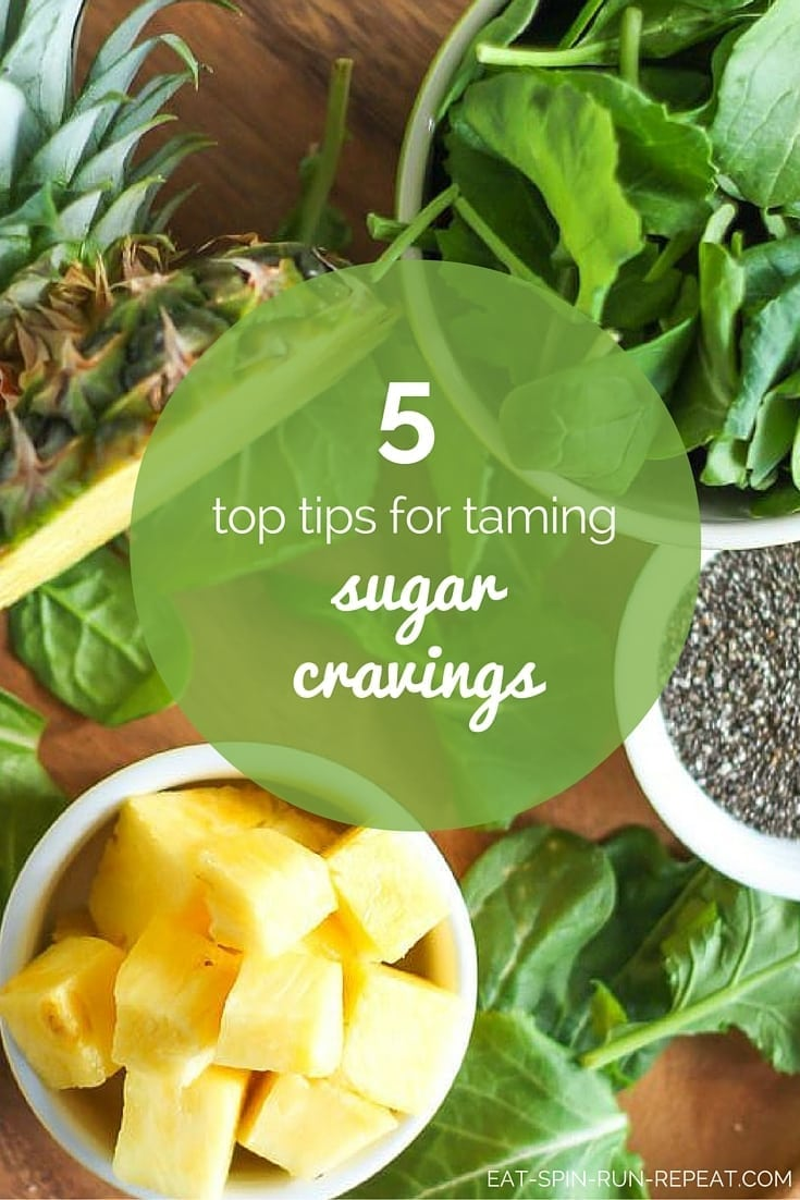 5 top tips for taming sugar cravings - Eat Spin Run Repeat