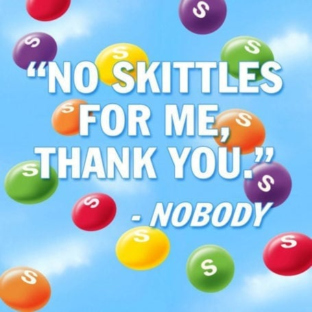 no skittles for me thank you