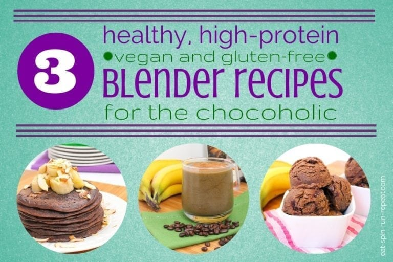 3 healthy high protein vegan and fluten free blender recipes for the chocoholic - eat spin run repeat