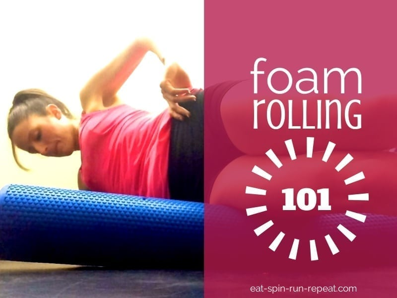 foam rolling 101 - eat spin run repeat