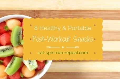 8 Healthy Portable Post-Workout Snack Ideas - Eat Spin Run Repeat