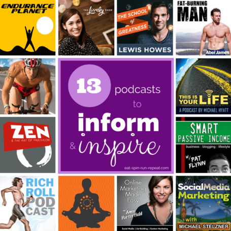 13 Podcasts to Inform and Inspire - Eat Spin Run Repeat