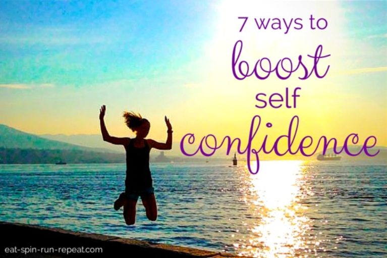 7 ways to boost self confidence - Eat Spin Run Repeat