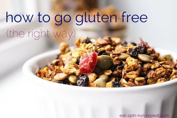 How to go gluten free (the right way) - Eat Spin Run Repeat
