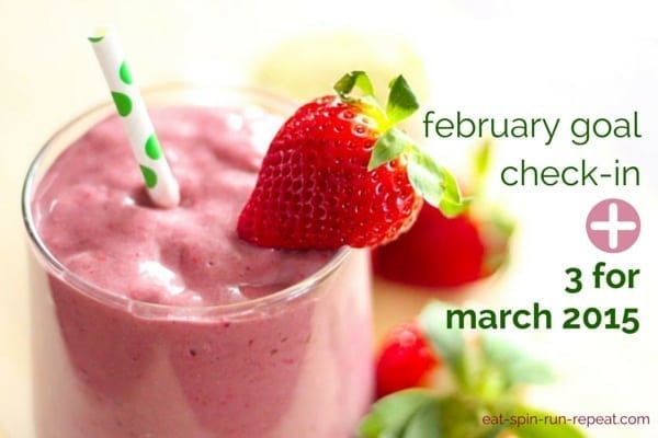 february goal check-in and 3 for march 2015 - eat spin run repeat
