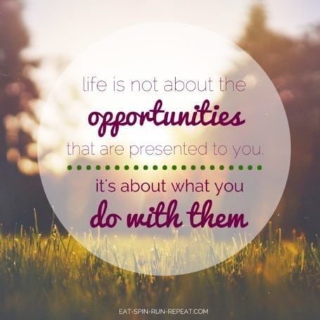 life is not about the opportunities that are presented to you, it's about what you do with them