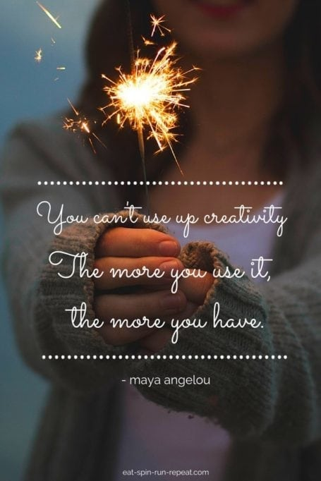 you can't use up your creativity - the more you use it, the more you have
