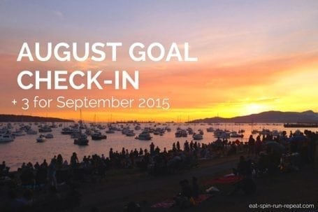 August Goal Check-In + 3 for September 2015 - Eat Spin Run Repeat