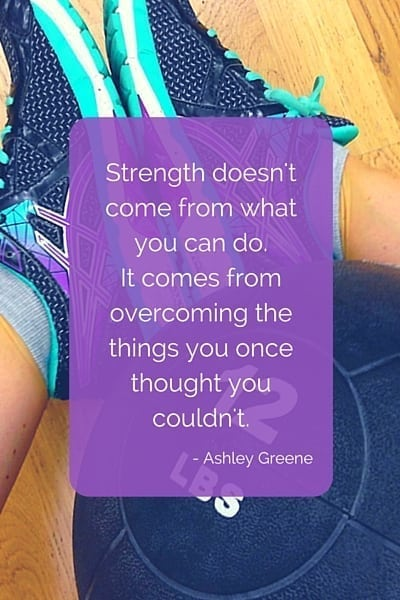 Strength doesn't come from what you can do - it comes from overcoming the things you once thought you couldn't