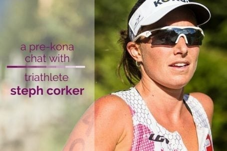 A Pre-Kona Chat with Triathlete Steph Corker - Eat Spin Run Repeat