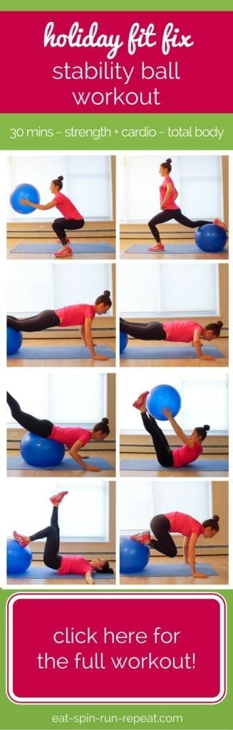 The Holiday Fit Fix Stability Ball Workout - Eat Spin Run Repeat. A 30-minute, at-home cardio/strength combo circuit to work your full body!