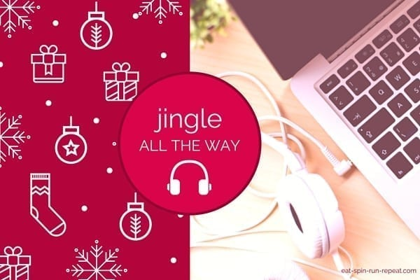 Jingle All The Way - Holiday Playlist - Eat Spin Run Repeat