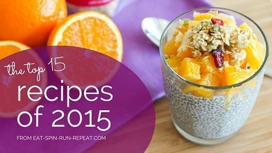 The Top 15 Clean Eating Recipes of 2015 - Eat Spin Run Repeat