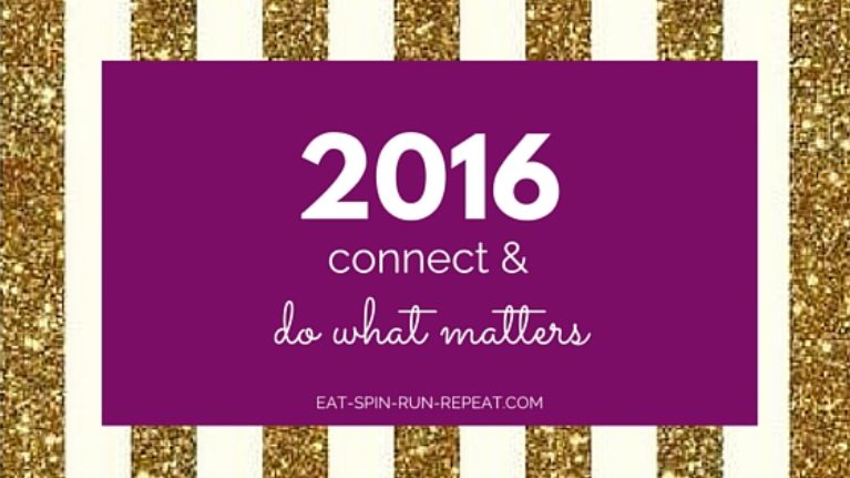 2016 - Connect and Do What Matters - Eat Spin Run Repeat.com