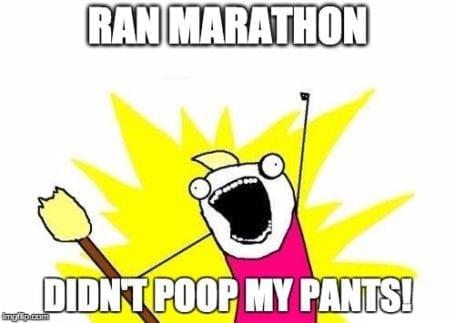 ran marathon, didn't poop pants!
