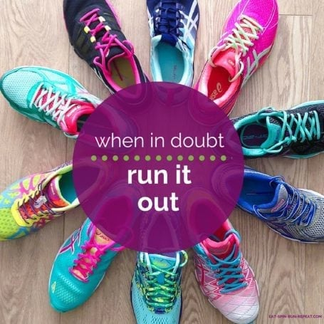 when in doubt, run it out - eat spin run repeat
