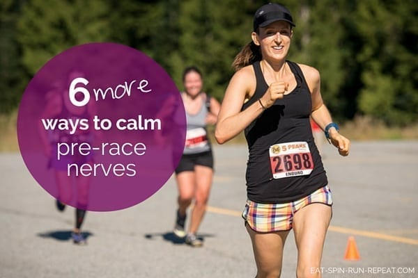 6 more ways to calm pre-race nerves - Eat Spin Run Repeat