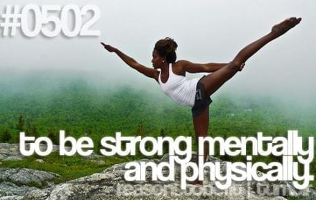 to be strong mentally and physically