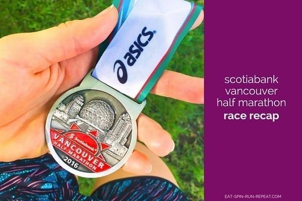 Scotiabank Vancouver Half Marathon Race Recap - Eat Spin Run Repeat
