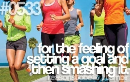 for the feeling of setting a goal and smashing it