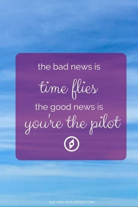 the bad news is time flies - the good news is you're the pilot