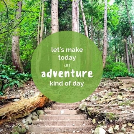 let's make today an adventure kind of day - Eat Spin Run Repeat