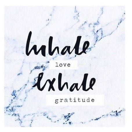 Inhale love, exhale gratitude