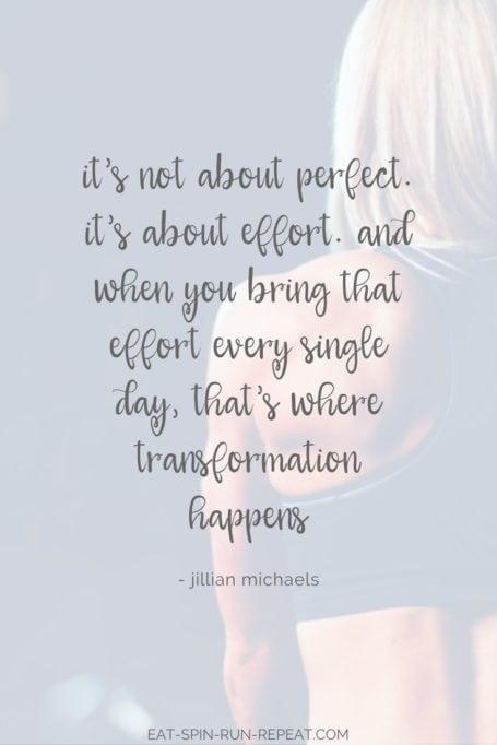 it's not about perfect, it's about effort - jillian michaels