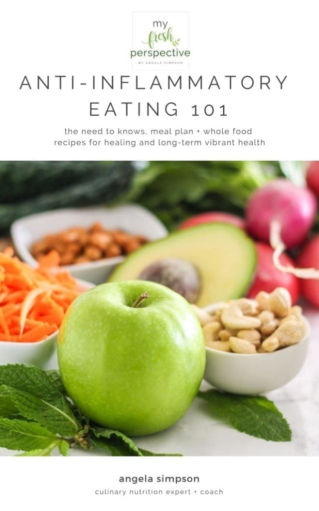 Anti-Inflammatory Eating 101: The need-to-knows, meal plan, and whole food recipes for healing and vibrant health. | My Fresh Perspective #antiinflammatorydiet #inflammation #eatclean