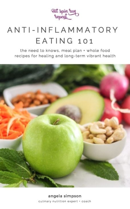 Anti-Inflammatory Eating 101 - Your Essential Guide. The need-to-knows, meal plan + whole food recipes for healing and long term vibrant health. By Angela Simpson, Eat Spin Run Repeat // @eatspinrunrpt