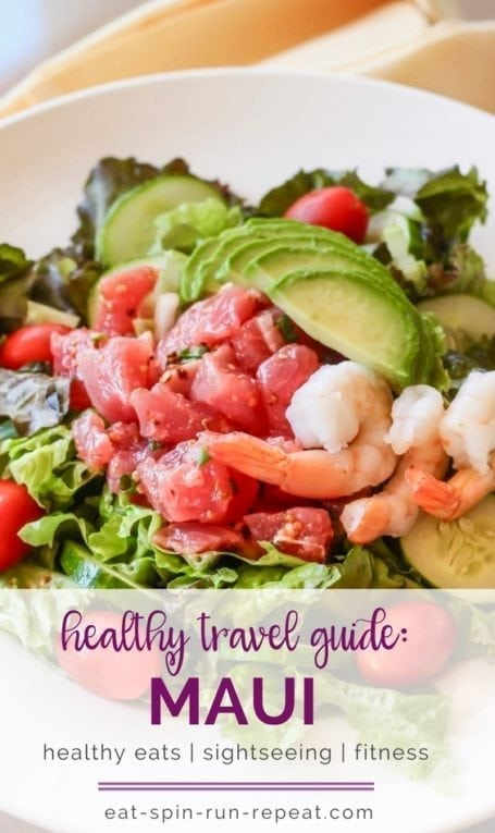 The Essential Healthy Travel Guide - Maui, Hawaii || healthy eats, the best sightseeing and fitness activities to do on Maui! || Eat Spin Run Repeat