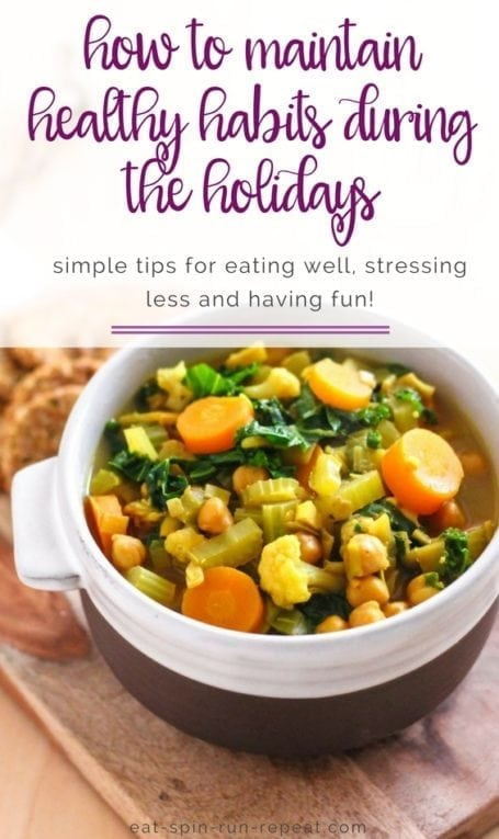 Maintaining healthy habits during holiday stress || Whether you're stressed or caught up in fun festivities, here's my best tips for staying consistent with your healthy lifestyle || Eat Spin Run Repeat