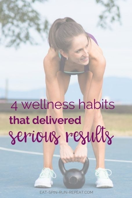 4 wellness habits that delivered serious results for me this year - Eat Spin Run Repeat || #wellness #fitness #motivation #selfcare #selflove
