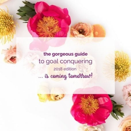 The Gorgeous Guide to Goal Conquering 2018 is coming tomorrow!