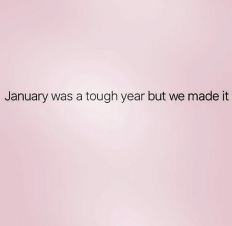 January was a tough year but we made it