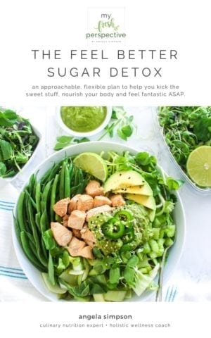 The Feel Better Sugar Detox - An approachable, flexible plan to help you kick the sweet stuff, nourish your body and feel fantastic ASAP. By Angela Simpson, Culinary Nutrition Expert and Holistic Wellness Coach, myfreshperspective.com #sugarfree #sugardetox #eatclean