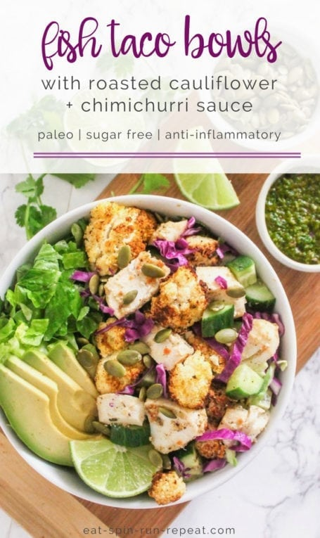 Fish Taco Bowls with Roasted Cauliflower and Chimichurri Sauce | Angela Simpson, Eat Spin Run Repeat | #paleo #mealprep #pescetarian #eatclean