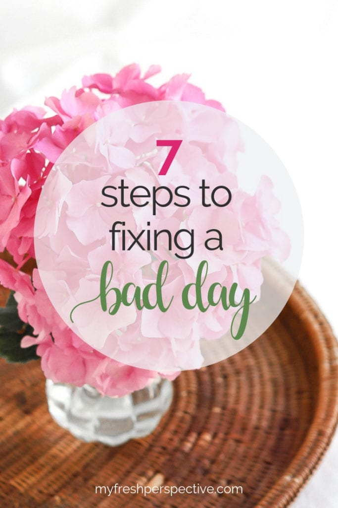 When the struggle is real: 7 steps to fixing a bad day | My Fresh Perspective | #selfdevelopment #personalgrowth #motivation #wellness