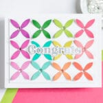 Rainbow Congrats - featuring The Stamp Market Florally Fun Dies