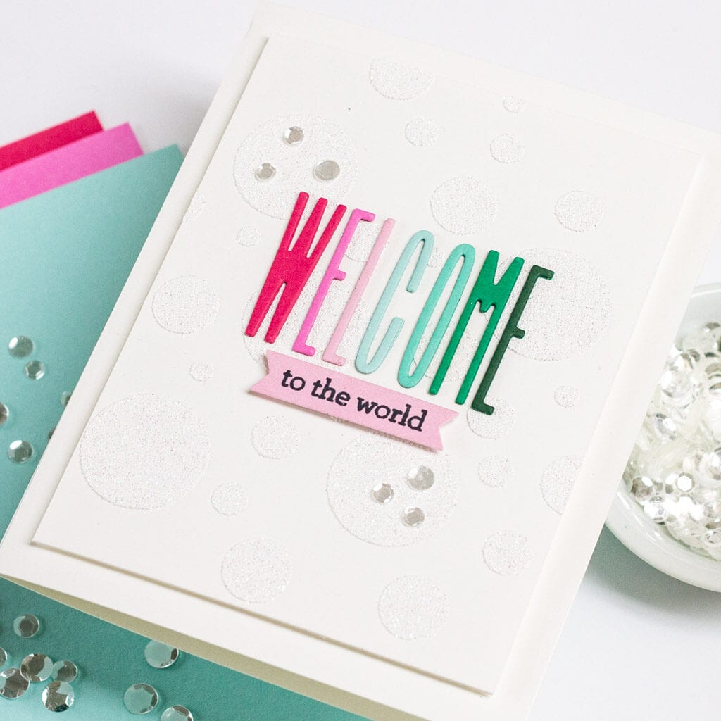 Welcome to the World - Embossing Paste Card
