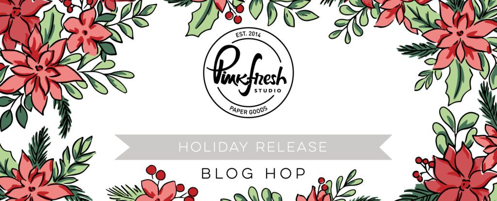 Pinkfresh Studio Holiday Release Blog Hop